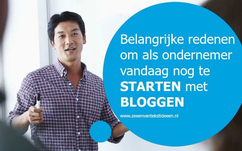 Belangrijke redenen om als ondernemer vandaag nog te starten met bloggen
