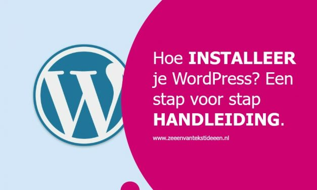 WordPress installeren. Hoe doe je dat? Een stap voor stap handleiding.