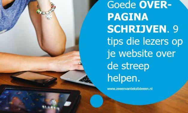 Goede over-pagina schrijven. 9 tips die lezers op je website over de streep helpen.