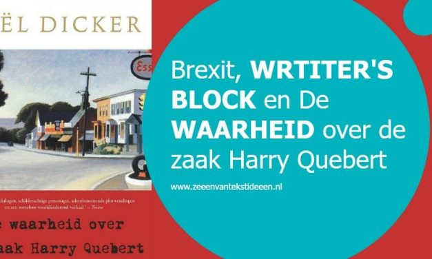 Brexit, writer's block en De waarheid over de zaak Harry Quebert