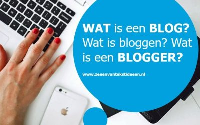 Wat is een blog? Wat is bloggen? Wat is een blogger?
